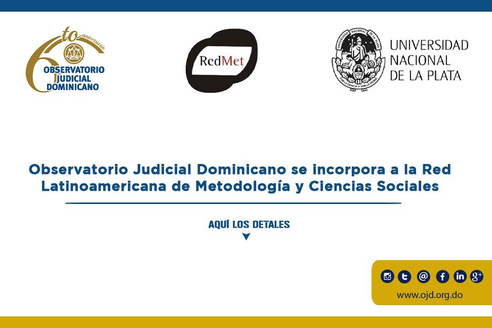 Observatorio Judicial Dominicano se incorpora a la Red Latinoamericana de Metodología y Ciencias Sociales